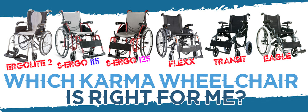 Karma Wheelchairs – Which one is right for me?