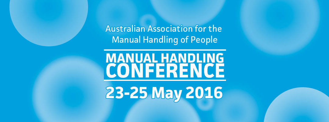 Upcoming Manual Handling Conference – 23rd – 25th May 2016
