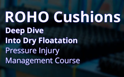 Pressure Injury Management Course Dry Floatation: ROHO cushions explained