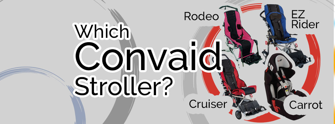 Which special needs stroller? The Convaid Range