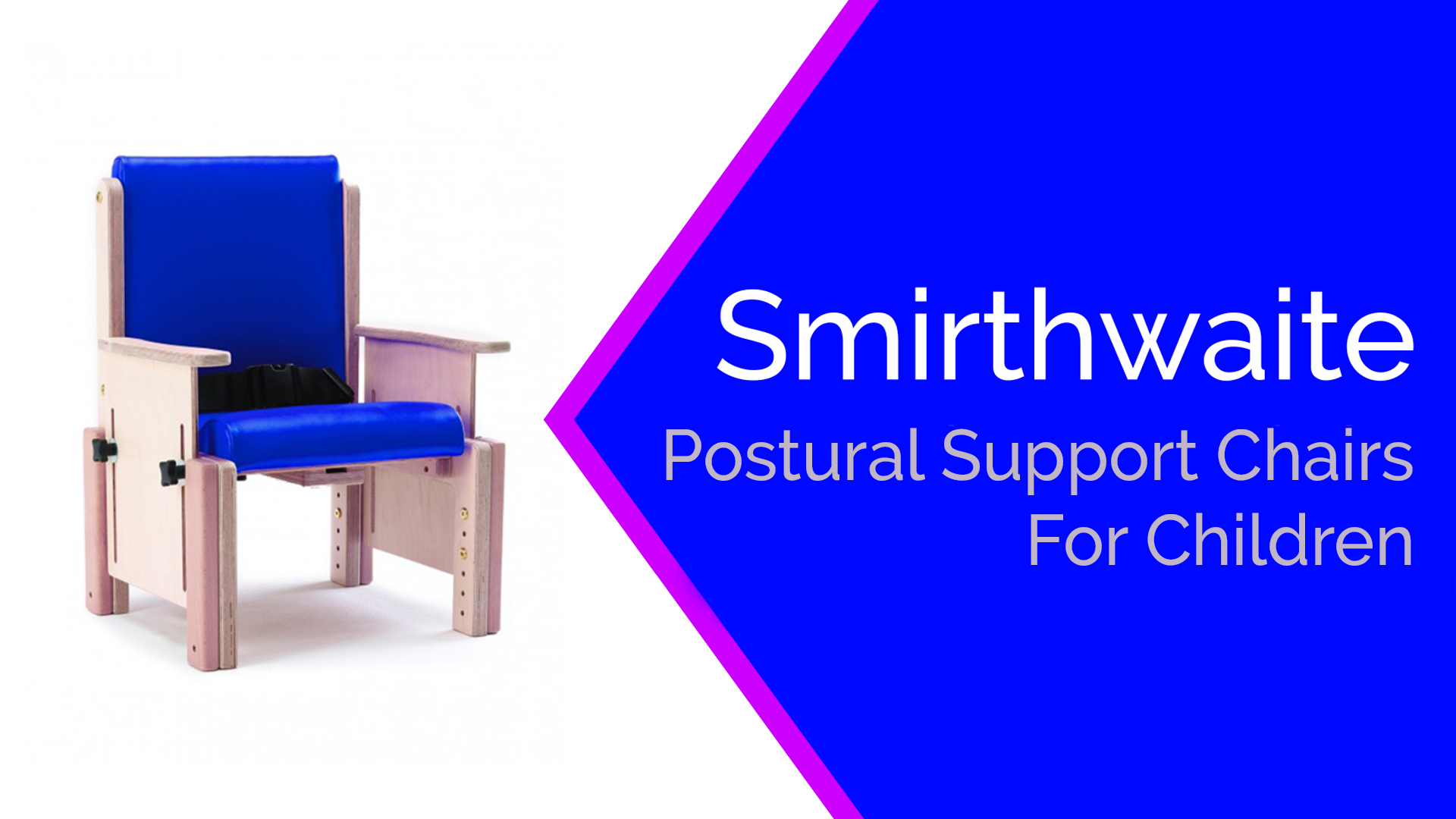 Smirthwaite Postural Support Chairs For Children